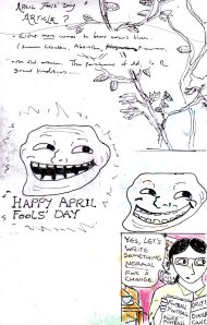 "These were my plans for the ""April Fools' Day"" article I posted here earlier this year. And, yes, I'd originally planned to include a 'trollface' picture at the end of it."
