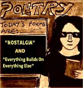 2015 Artwork Poetry Nostalgia and everything builds on everything else