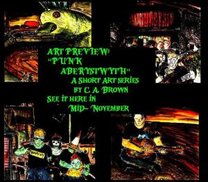 """[CLICK FOR LARGER IMAGE] """"Art Preview: Punk Aberystwyth"""" By C. A. Brown"""