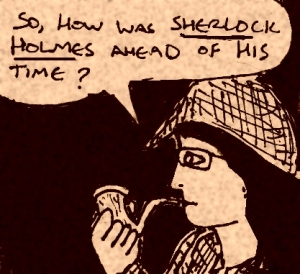 2016 Artwork Sherlock Holmes was ahead of his time