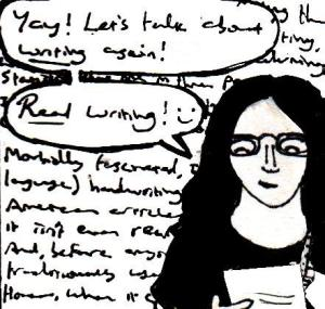 ..And, yes, I wrote slightly more slowly (and legibly) in this drawing than I normally would.