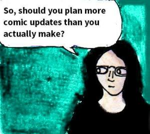 2017 Artwork should you plan more comic updates than you make