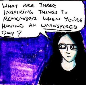 2017 Artwork Three Things To Remember On Uninspired Days