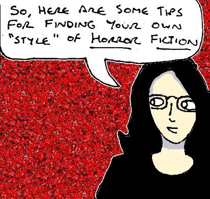 "Cartoon drawing of myself saying ""So, here are some tips for finding your own style of horror fiction."""