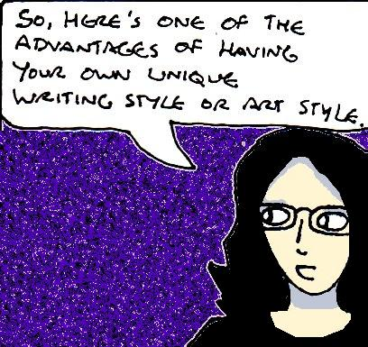 "Cartoon drawing of myself saying ""So, here's one of the advantages of having your own unique writing style and/or art style"""