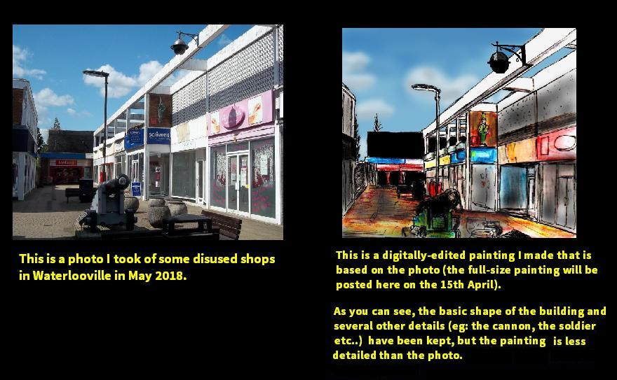 "Two images of an empty street side by side, a photograph and a painting of the same street. Beneath the photo, text reads ""This is a photo I took of some disused shops in Waterlooville in May 2018"". The text beneath the painting reads: ""This is a digitally-edited painting I made that is based on the photo (the full-size photo will be posted here on the 15th April). As you can see, the basic shapes of the buildings and several other details (eg: the cannon, the soldier etc...) have been kept, but the painting is less detailed than the photo."""